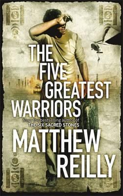 The Five Greatest Warriors, by Matthew Reilly.