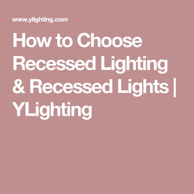 How to choose recessed lighting recessed lights ylighting how to choose recessed lighting recessed lights ylighting mozeypictures Choice Image