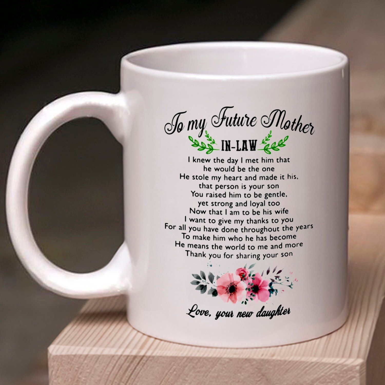To My Future Mother In Law Mug Gift For Mom Mother S Day Mug Mother In Law Mug Mother In Law Gift Mother C Mother S Day Mugs Mugs Mother In Law Gifts