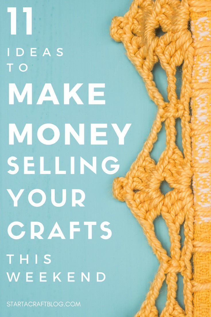 11 ideas to make money selling your crafts this weekend | pinterest