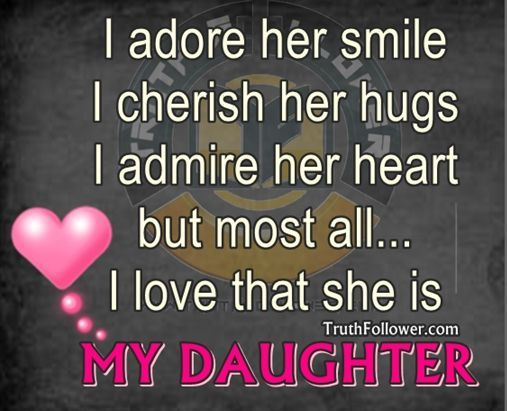 I Love My Daughters Quotes Simple My Daughter I Adore Her Smile Cherish Her Hugs Admire Her Heart
