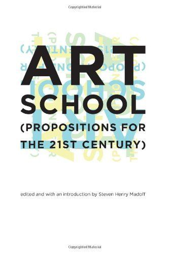 Art School: (Propositions for the 21st Century) by Steven Henry Madoff, http://www.amazon.com/dp/0262134934/ref=cm_sw_r_pi_dp_UEXhrb1WVGW01