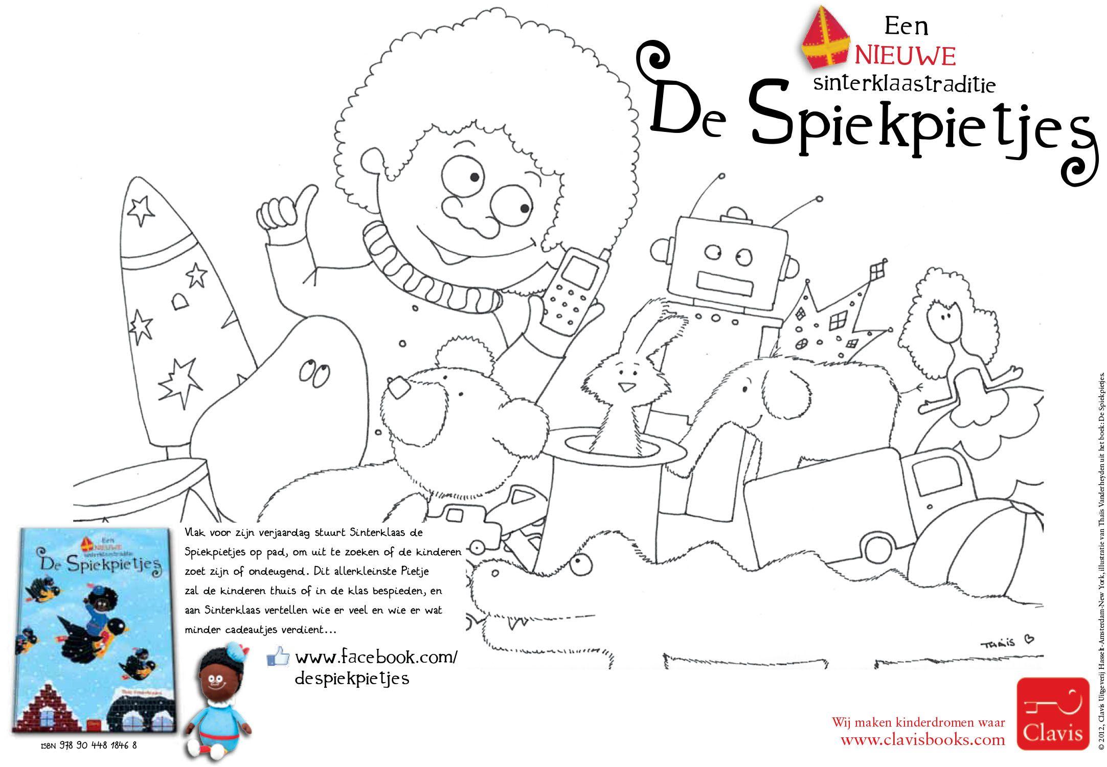 Kleurplaat Van De Spiekpietjes Sinterklaas Boek Van Clavis Http Clavisbooks Com Book De Spiekpietjes Een Nieuwe Sinterklaast Sinterklaas Kleurplaten Thema