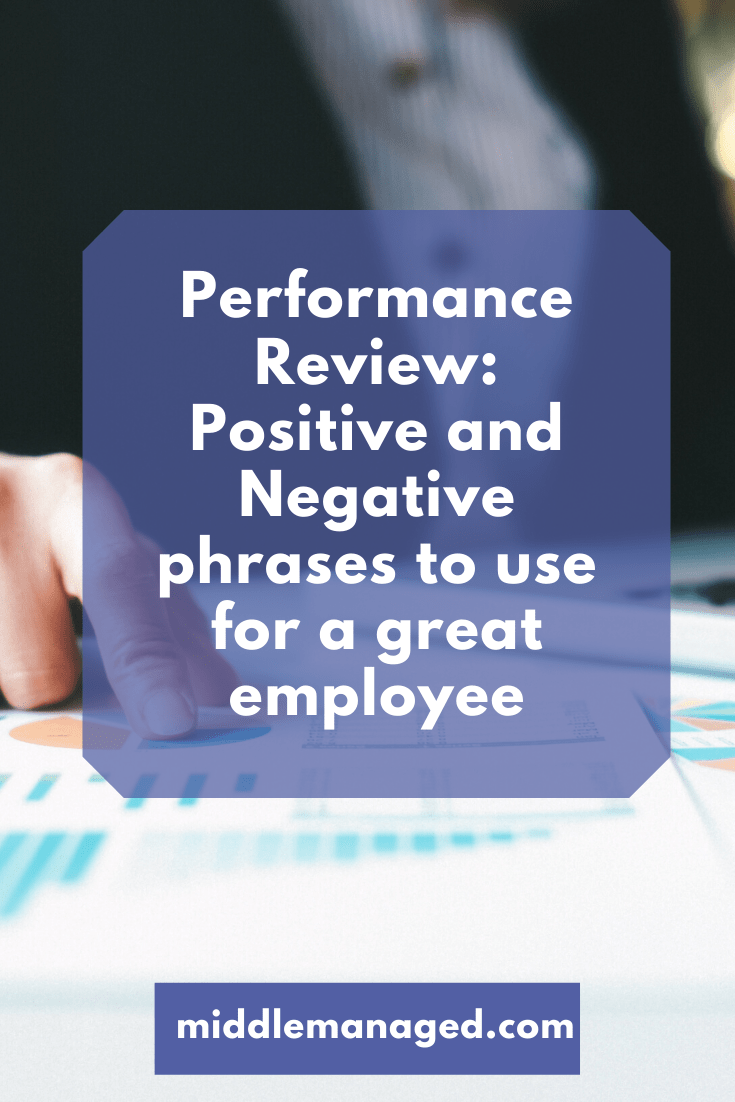 Performance Review Phrases To Use For High Performing Employees Middle Managed Performance Reviews How To Motivate Employees Employee Performance Review