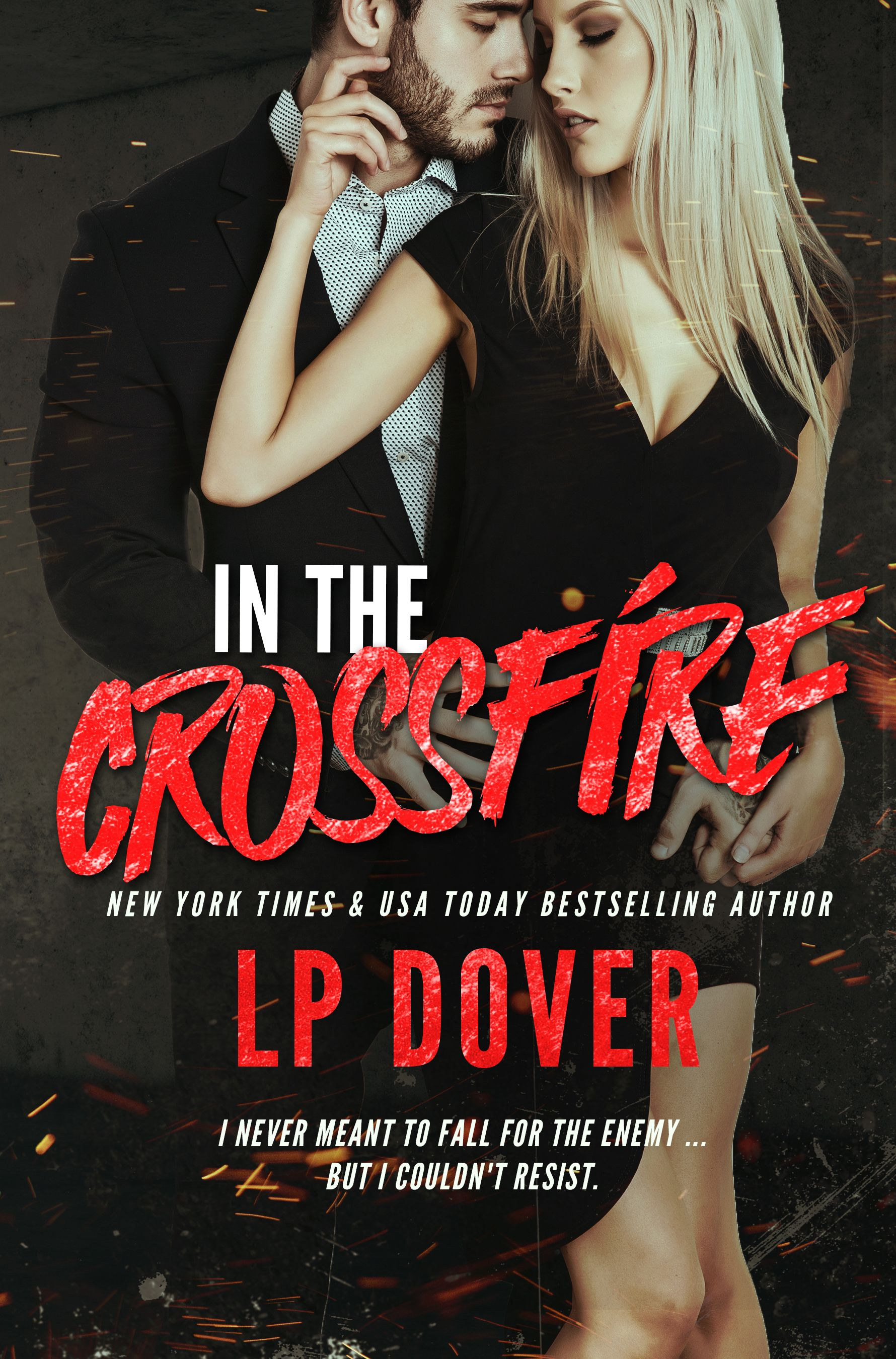 In the Crossfire by LPDover is available NOW! Amazon