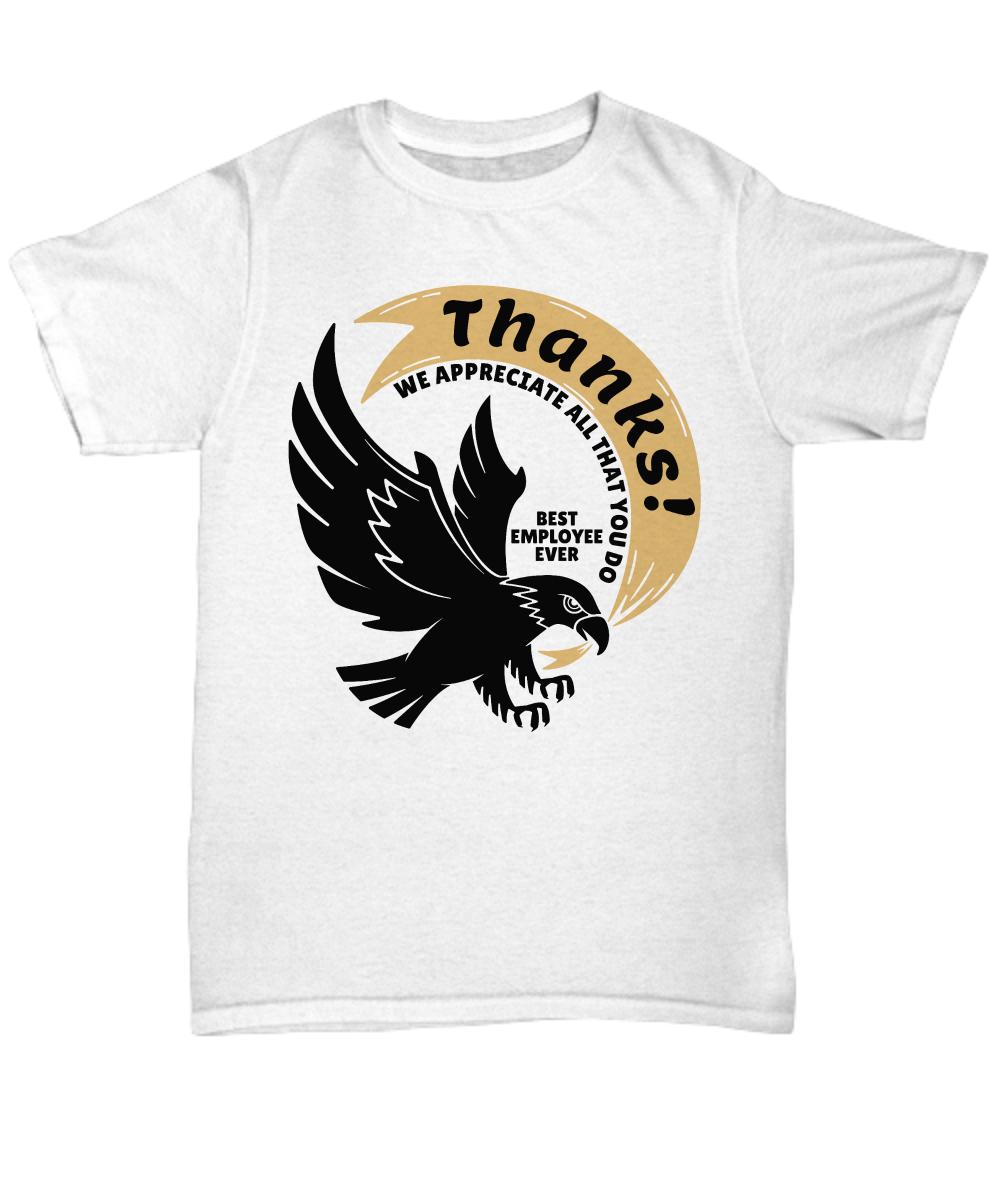 Best Employee Appreciation Gift T-Shirt Thanks for Service We Appreciate All You Do Shirt #employeeappreciationideas