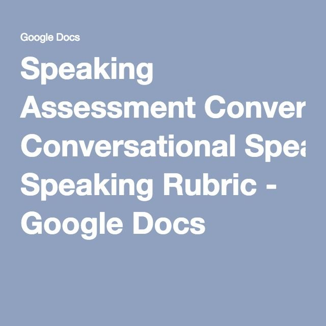 Speaking Assessment Conversational Speaking Rubric - Google Docs