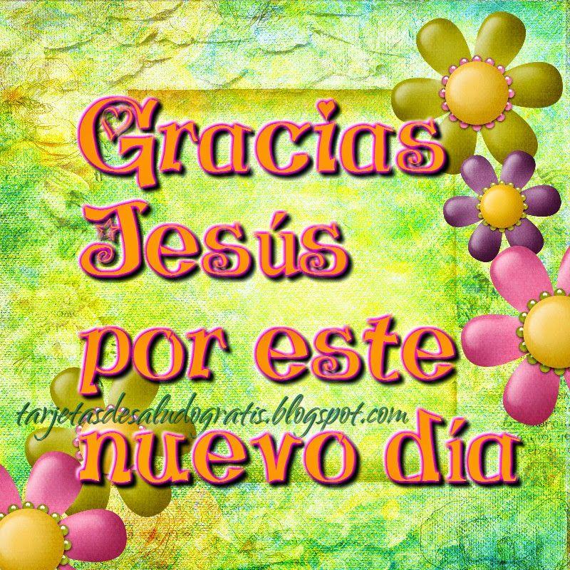 Gracias Jesús por este día! | Tarjetas de saludo gratis | SALUDOS ...