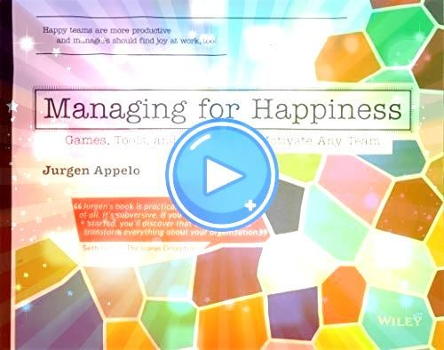 for Happiness Games Tools and Practices to Motivate Any TeamManaging for Happiness Games Tools and Practices to Motivate Any Team Leadership The Wealth Of Networks How So...