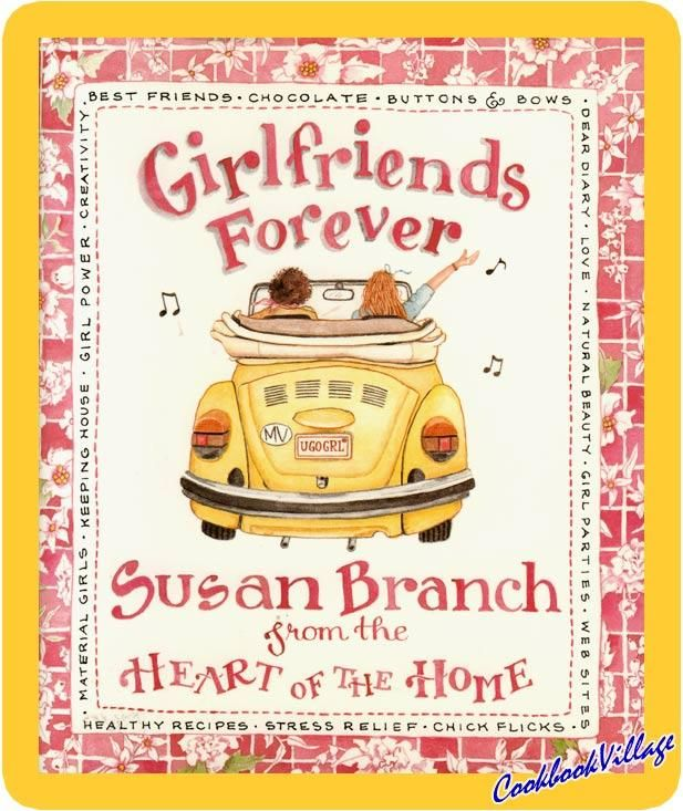 Girlfriends Forever by Susan Branch from the Heart Of The Home