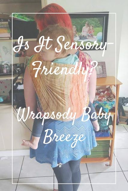 292def5cf55 A review on whether the Wrapsody Baby Breeze wrap is aa sensory-friendly  baby carrier.