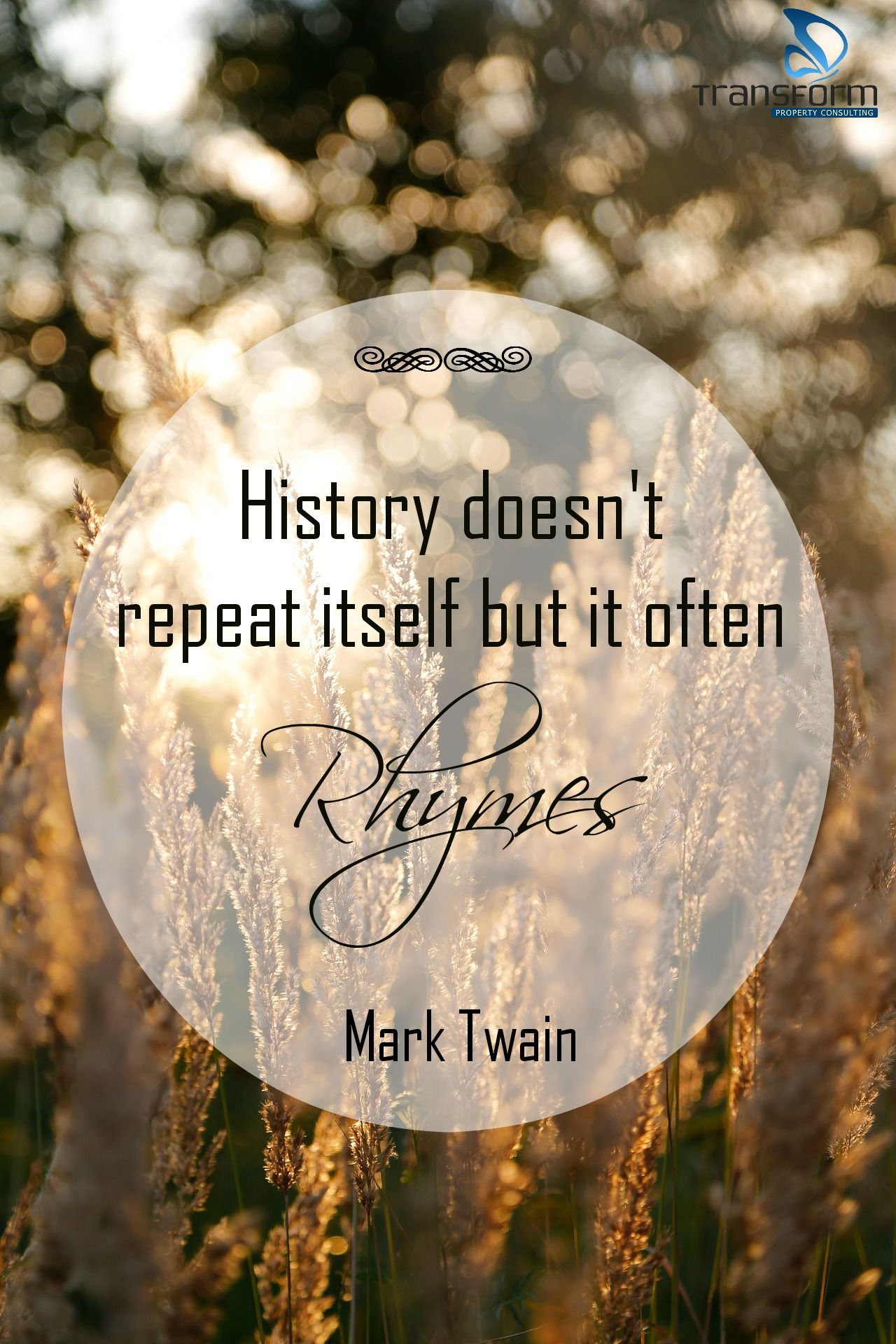 History Doesn T Repeat Itself But It Often Rhymes Mark Twain Beautiful Quotes Inspirational Quotes Funny Quotes