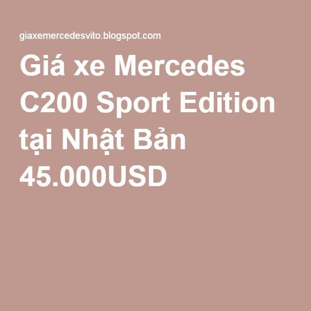 Giá xe Mercedes C200 Sport Edition tại Nhật Bản 45.000USD