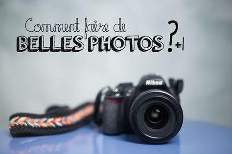 Conseils Pour Faire De Belles Photos Faire De Belles Photos Astuces Pour Faire De Belles Photos Belle Photo