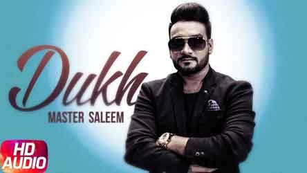 Dukh Lyrics By Master Saleem New Punjabi Song 2017 The Song Lyrics Are Written By Mangi Mahal And Sung By Amp Music Compos Songs 2017 Lyrics Saddest Songs