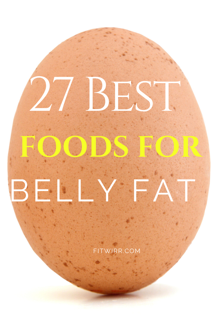 27 Best Foods That Burn Belly Fat Naturally - Fitwirr
