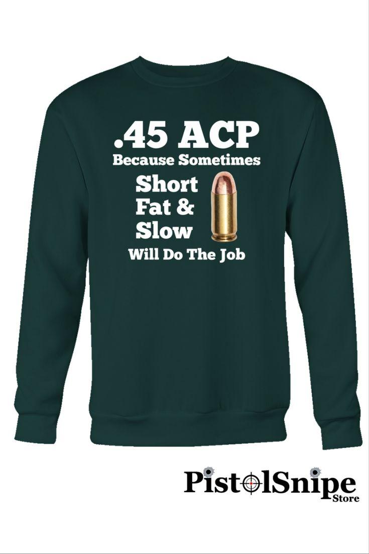 .45 ACP Short Fat   Slow Crewneck SweatShirt at  31.95 . 8d27765ed5ec