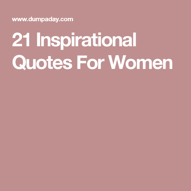 21 Inspirational Quotes For Women