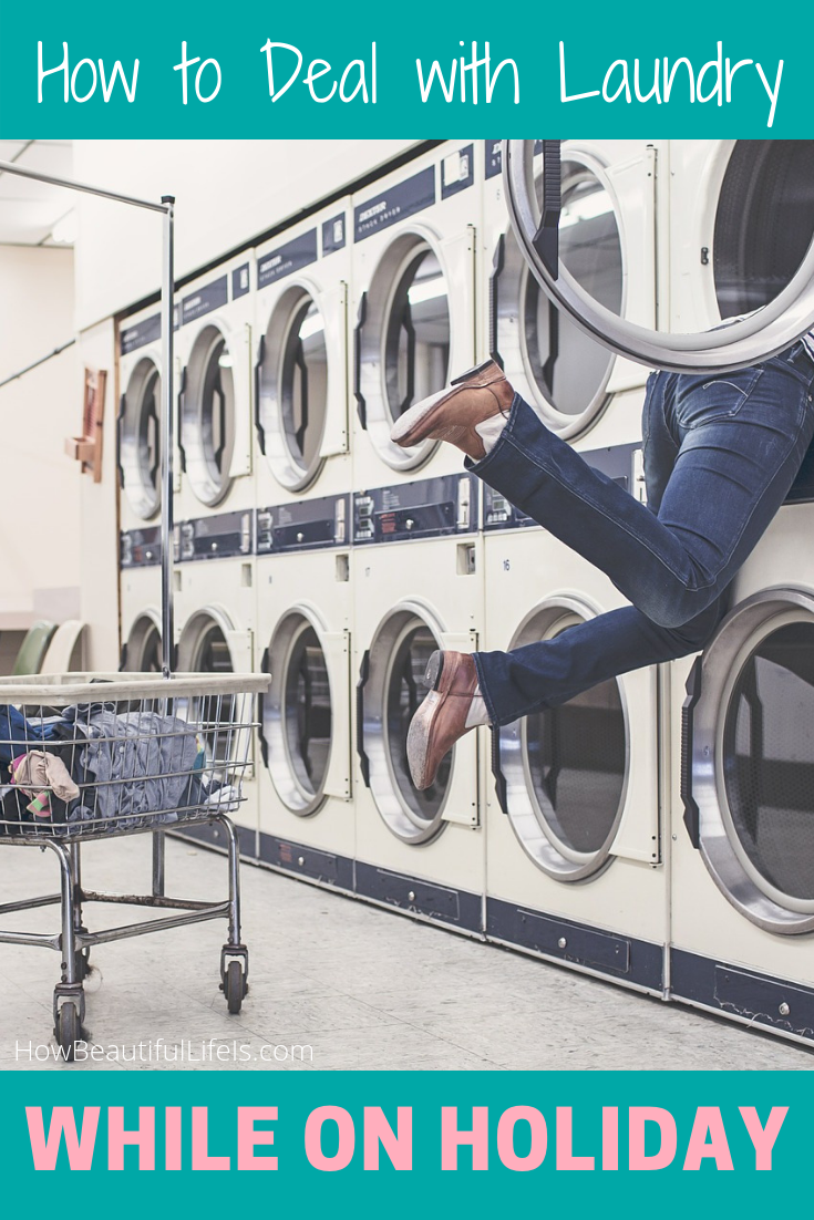 How To Deal With Laundry On Holiday With Images Spring