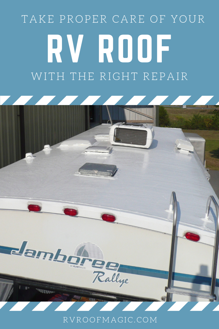 Rv Roof Whether You Spend Most Of Your Time In Your Rv Or You Only Use It For A Couple Of Weeks Each Summer You Want I Rv Roof Repair