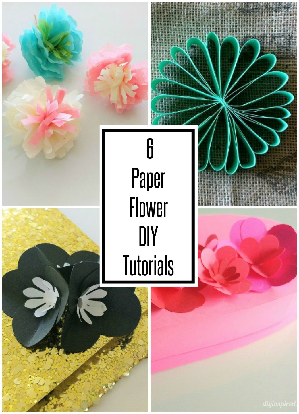 6 Easy Paper Flower Diy Ideas Paper Flowers Paper Flowers Diy