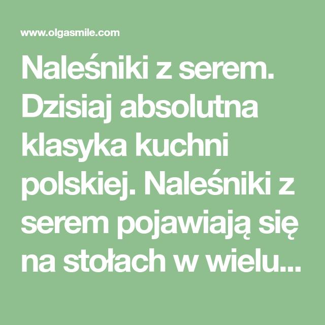 Nalesniki Z Serem Dzisiaj Absolutna Klasyka Kuchni Polskiej