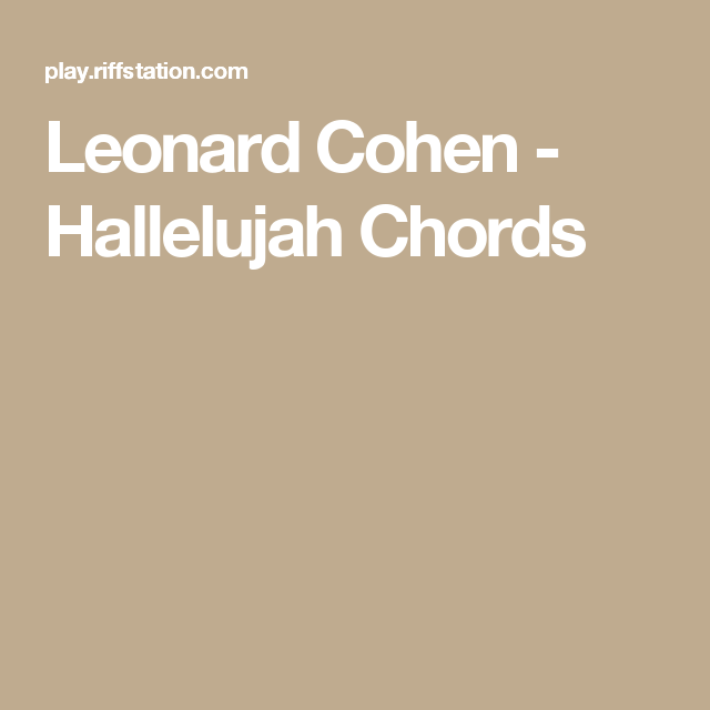 Leonard Cohen - Hallelujah Chords | Hudba/Music | Pinterest ...