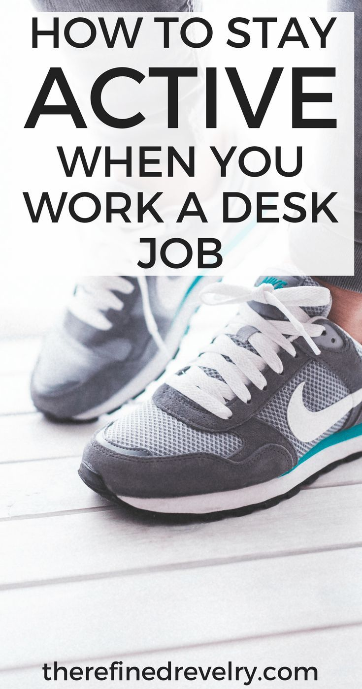 How to Stay Active When You Work at a Desk Job   Stay active, Exercises and  Workout