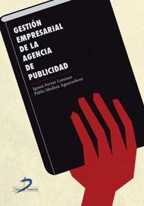 Manual de gestión para la agencia de publicidad (Economía Y Empresa)