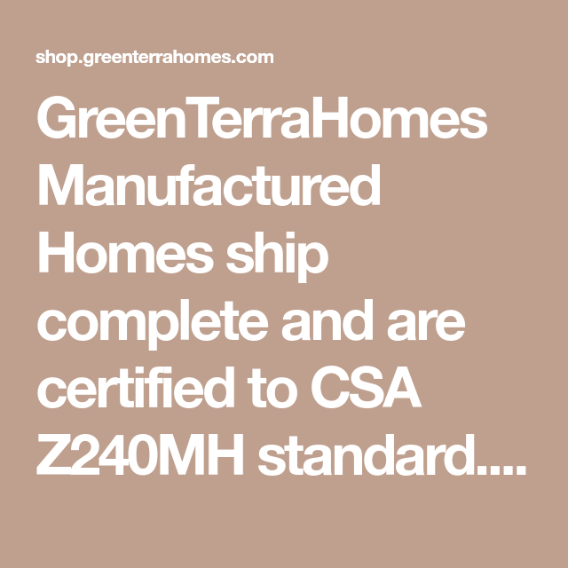 GreenTerraHomes Manufactured Homes Ship Complete And Are