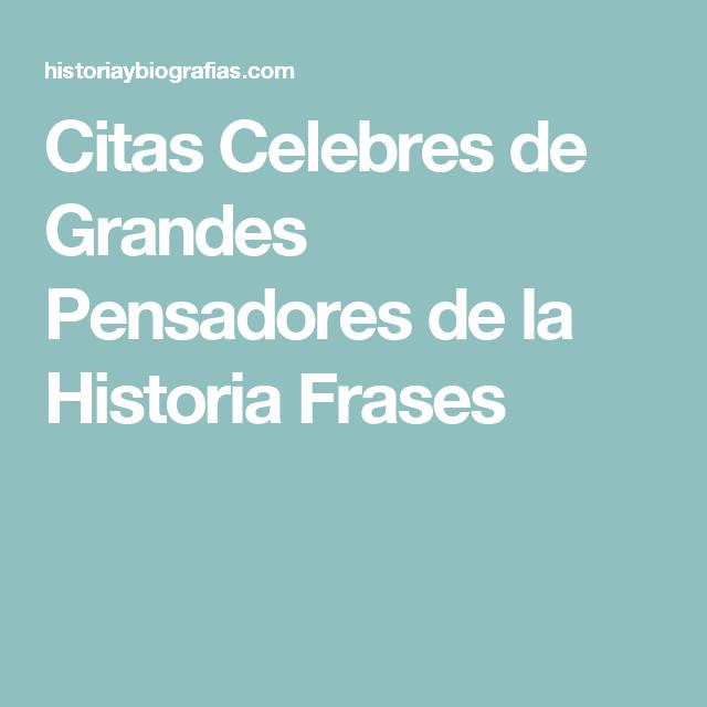 Citas Celebres De Grandes Pensadores De La Historia Frases