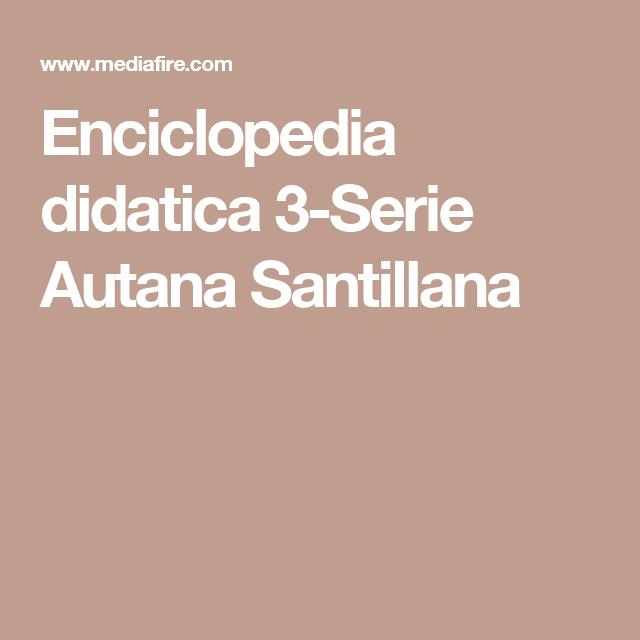 Enciclopedia didatica 3-Serie Autana Santillana