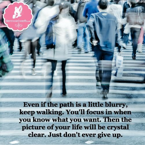 Even If The Path Is A Little Blurry Keep Walking Blurry Keep Walking Pictures Of You