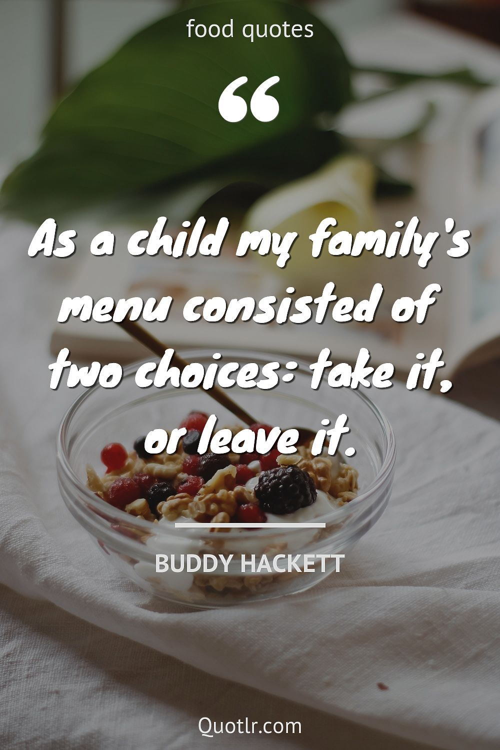 Good Food Quotes To Get The Best Of Your Day In 2021 Food Quotes Food Buddy Hackett