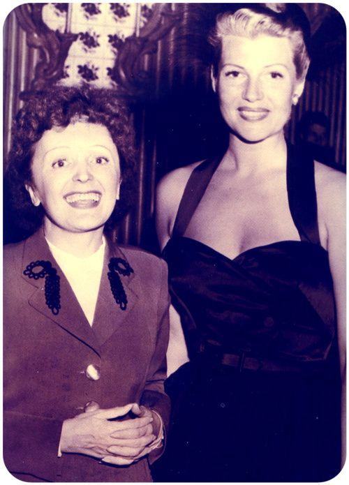 Edith Piaf and Rita Hayworth