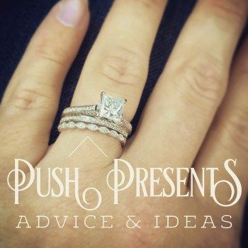 Push Presents Advice and Ideas Need help choosing the perfect push