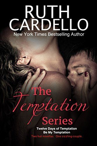 The Temptation Series: Two Hot Holiday Novellas About One Sizzling Couple: Books 1 & 2 of the Temptation Series by Ruth Cardello