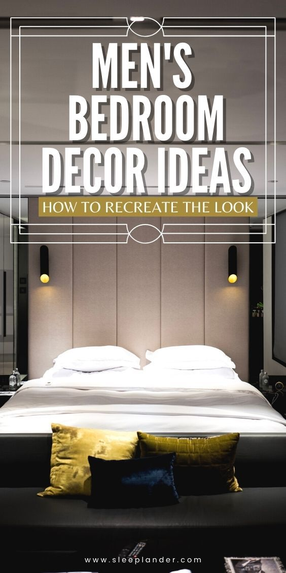 Men's Bedroom Decor Ideas [And How To Recreate The Look] for your bedroom. Read our ultimate guide to a masculine bedroom on our sleep blog Sleeplander.com by #Sleeplander #homedecor #bedroomdecorideas