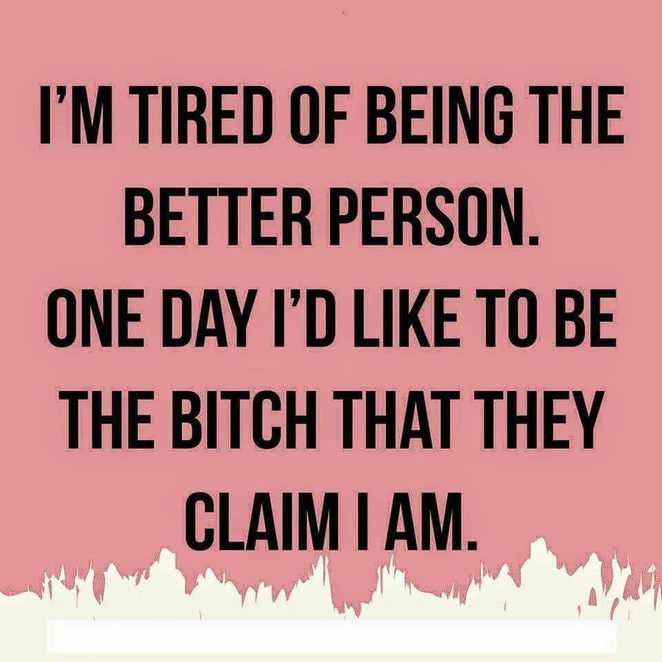 Quotes About Being A Bitch Bitch Live Your Life  Pinterest  Truths Wisdom And Thoughts