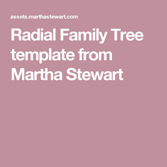 Radial Family Tree Template From Martha Stewart Family Trees