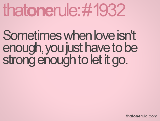Sometimes when love isn\'t enough, you just have to be strong ...