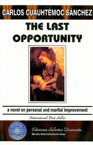 The Last Opportunity By Carlos Cuauhtemoc Sanchez Libros