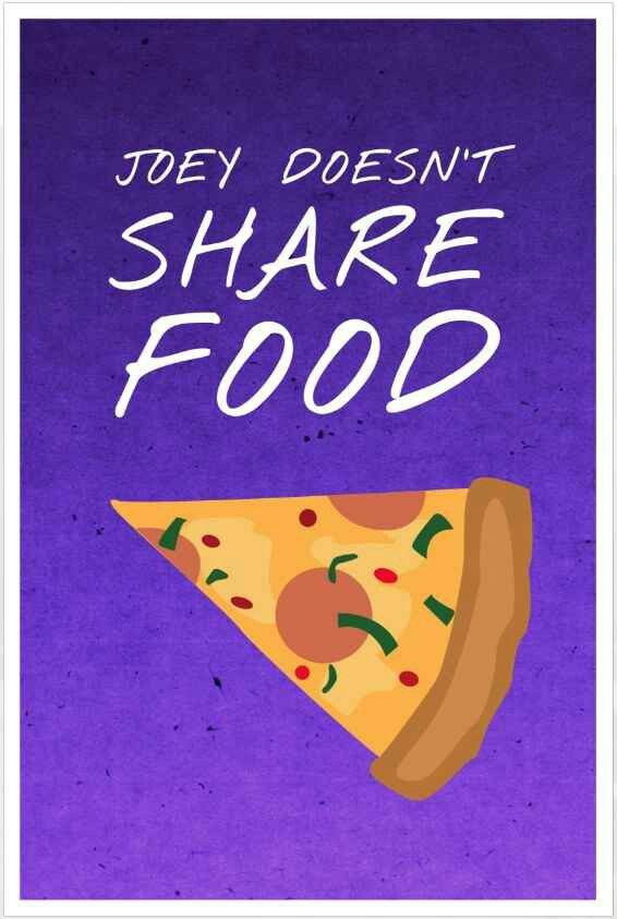 Himym Quotes Wallpaper Joey Doesn T Share Food F R I E N D S فرندز New F