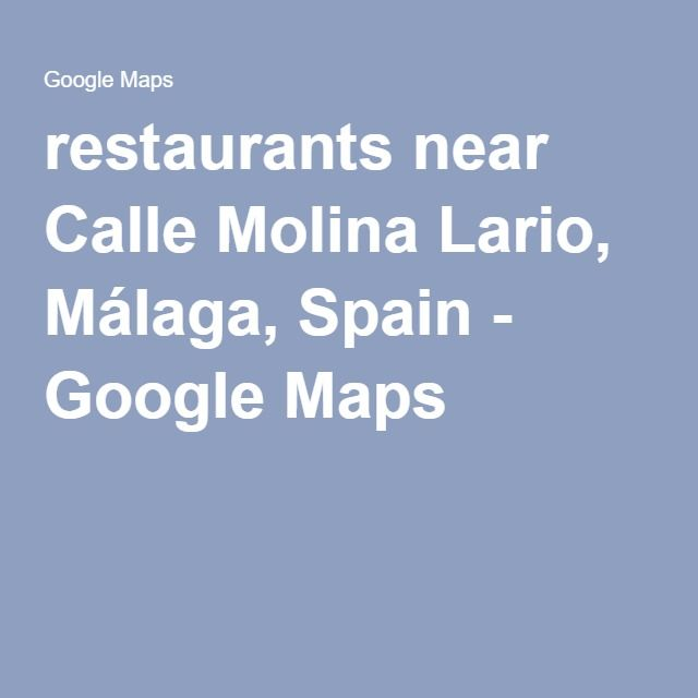 Restaurants Near Calle Molina Lario Málaga Spain Google Maps