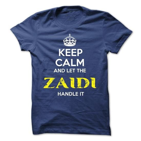 ZAIDI - KEEP CALM AND LET THE ZAIDI HANDLE IT - #gift for girls #gift bags. BUY IT => https://www.sunfrog.com/Valentines/ZAIDI--KEEP-CALM-AND-LET-THE-ZAIDI-HANDLE-IT-52585145-Guys.html?68278