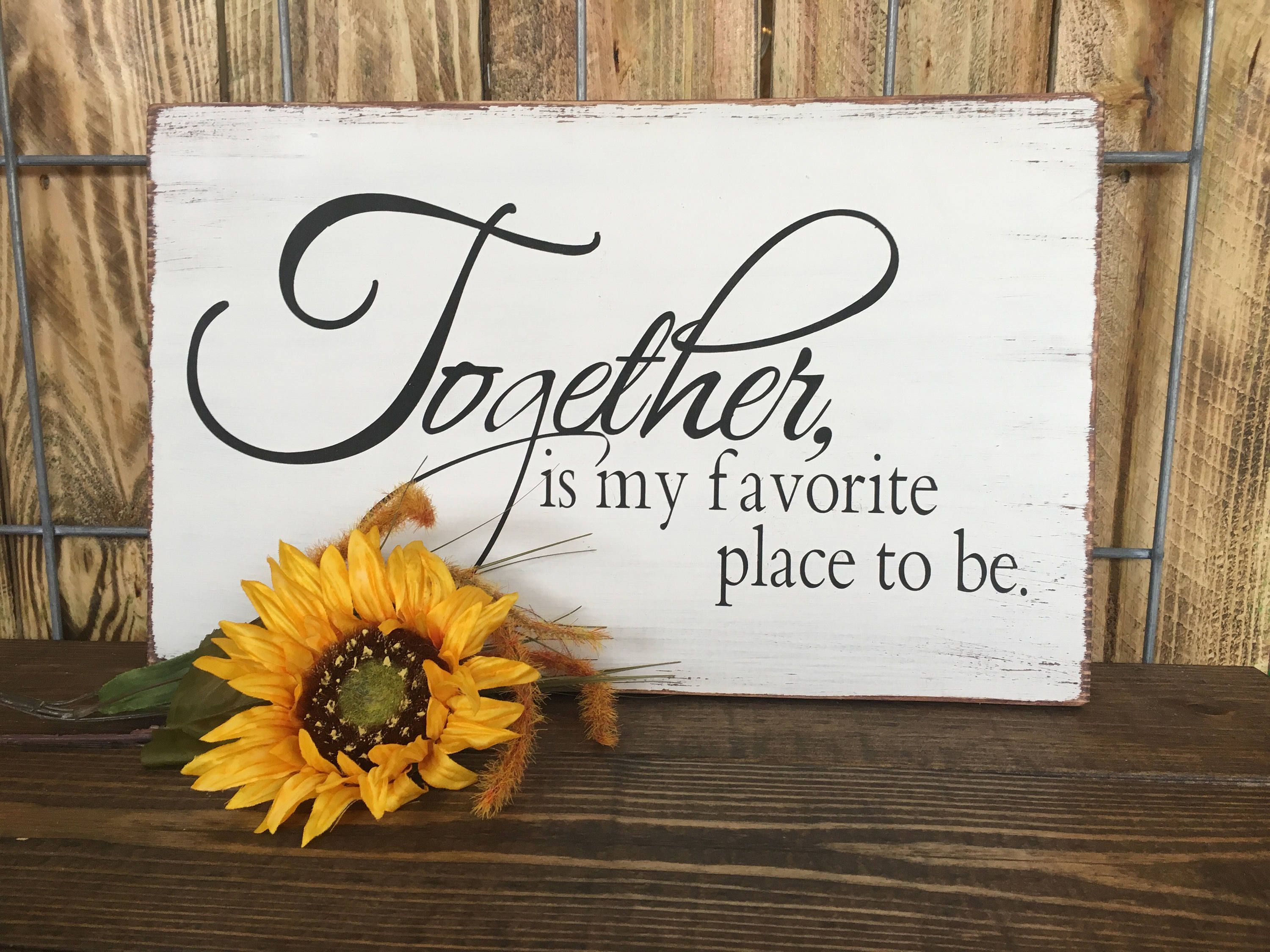 Together is my favorite place to be, Family Decor, Rustic ...