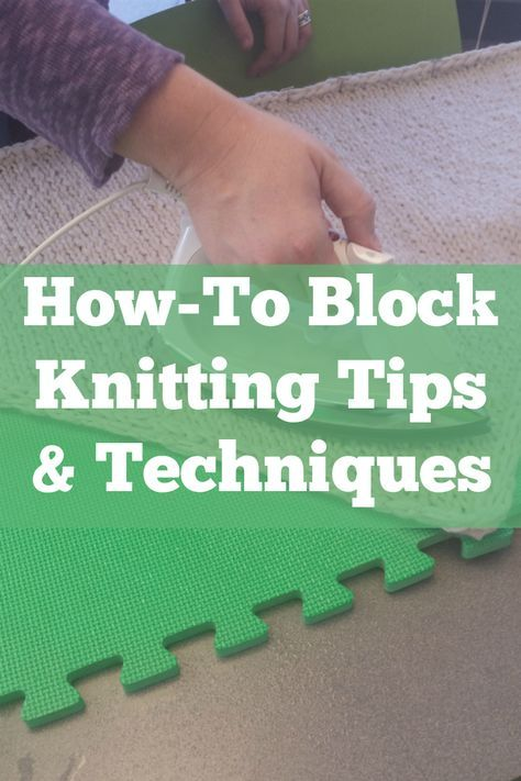 How-To Block Knitting Ultimate Guide: Wet Blocking & More | Tejido ...