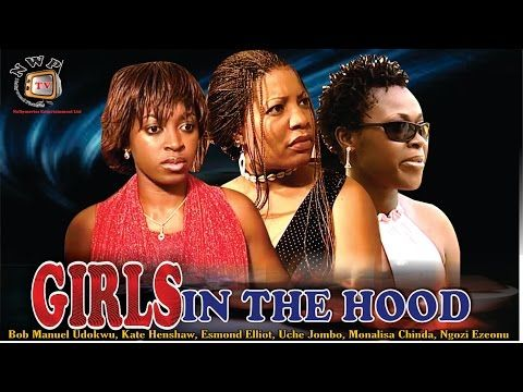 Girls In The Hood Best Nigerian Nollywood Movie Youtube