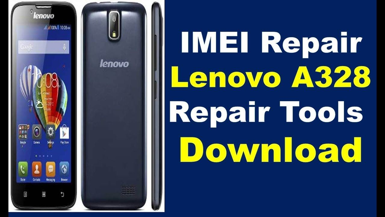 IMEI Repair Lenovo A328 MT6580 With Repair Tool Free Download BY
