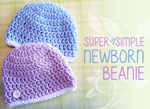 Super Simple Newborn Beanie Free Crochet Pattern Charity Hat Hats